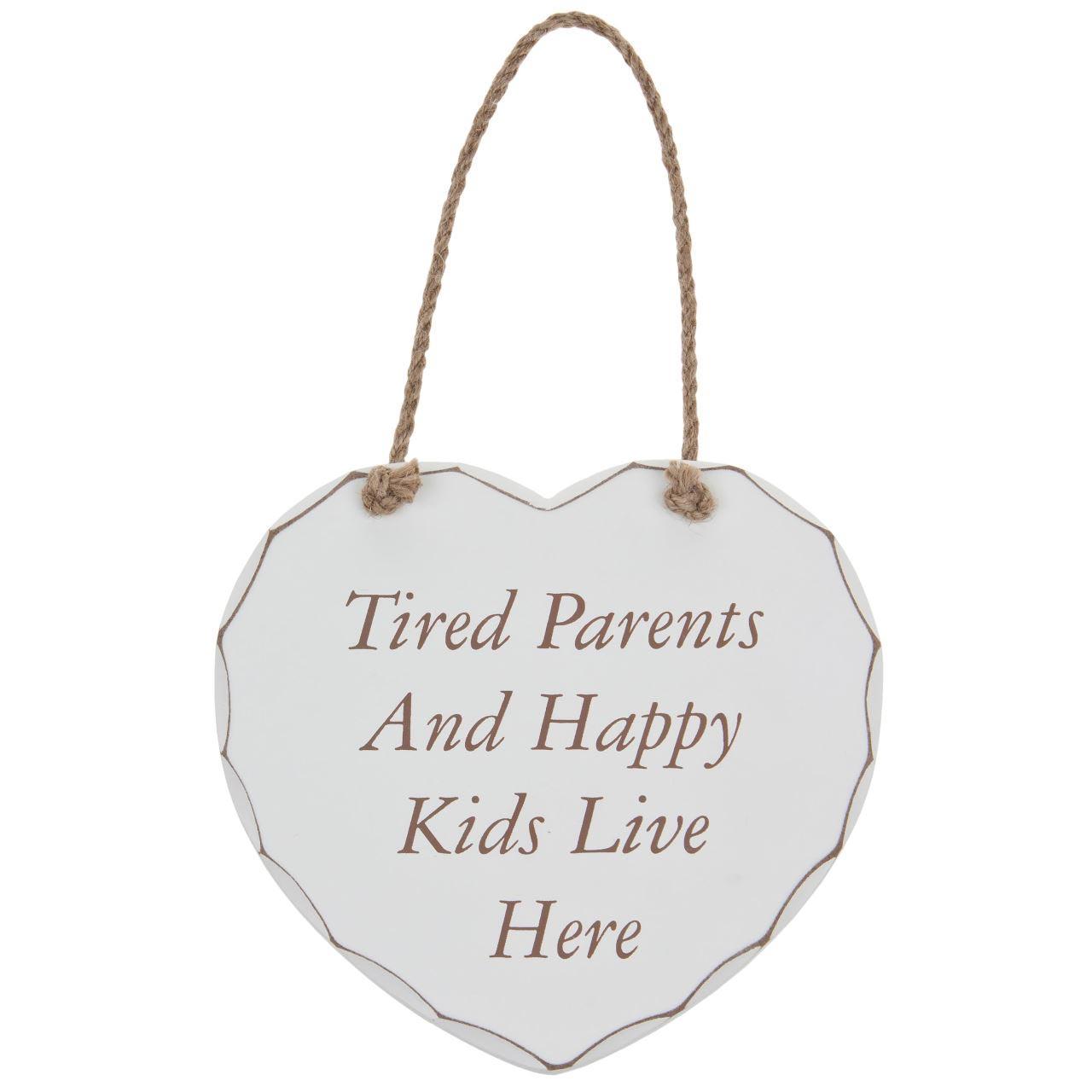 Placuta cu mesaj Tired Parents And Happy Kids Live Here